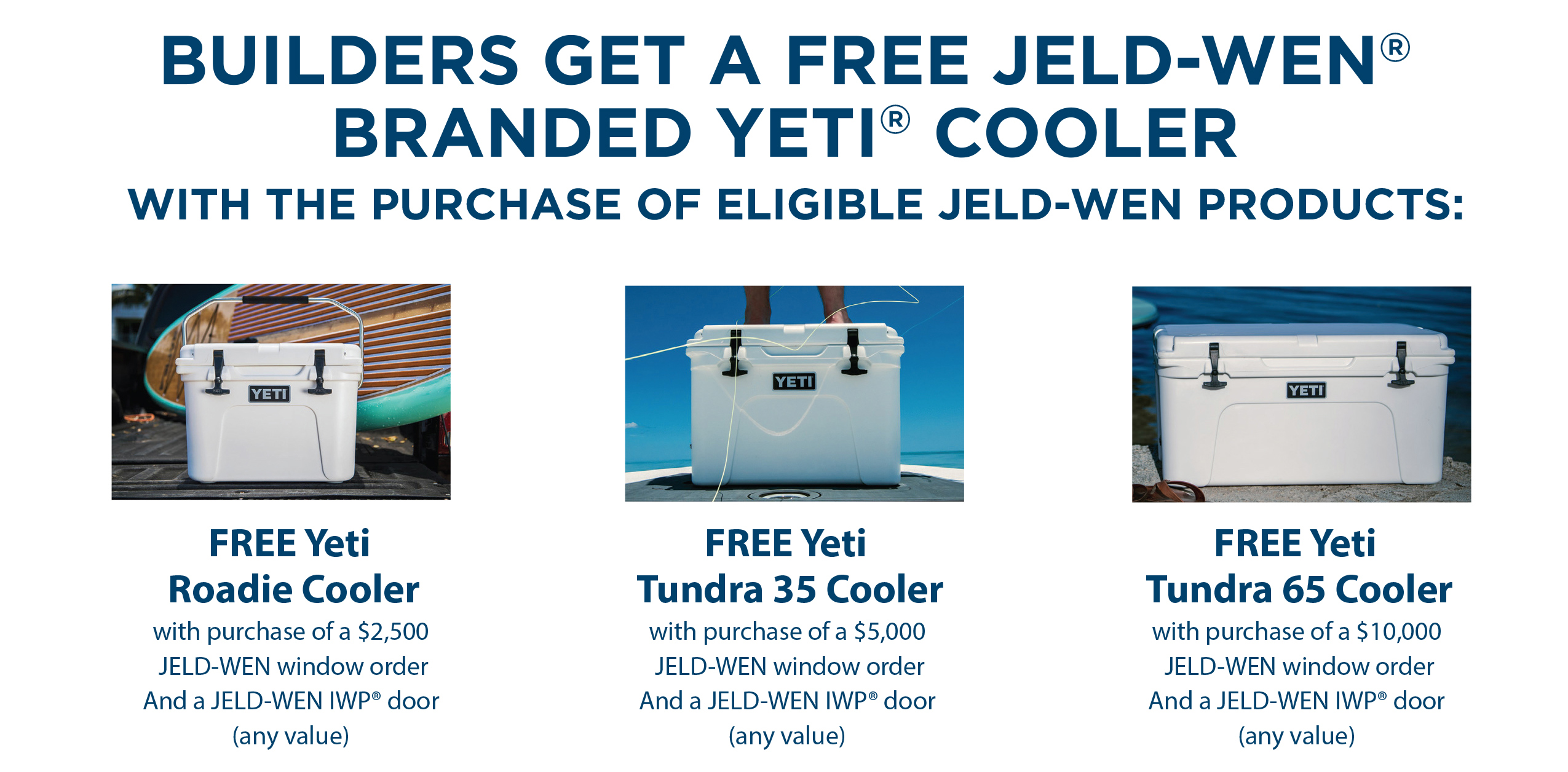 Earn a free YETI cooler from JELD-WEN